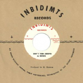 Al Brown - Don't Turn Around / Al Brown - Always (Inbidimts / Dub Store) 7""